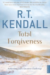 Total Forgiveness: Achieving God's Greatest Challenge / Digital original - eBook