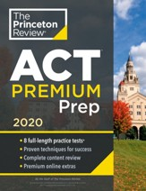 Princeton Review ACT Premium Prep, 2020: 8 Practice Tests + Content Review + Strategies - eBook