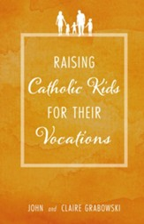Raising Catholic Kids for Their Vocations - eBook