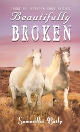 Beautifully Broken: From the Horizon Home Series - eBook