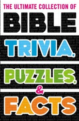 The Ultimate Collection of Bible Trivia, Puzzles, and Facts - eBook