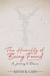 The Humility of Being Found: A Journey To Rescue - eBook