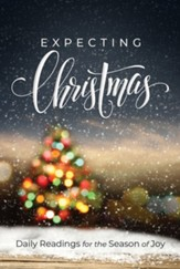 Expecting Christmas: Daily Readings for the Season of Joy - eBook