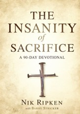 The Insanity of Sacrifice: A 90 Day Devotional - eBook