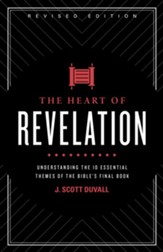 The Heart of Revelation: Understanding the 10 Essential Themes of the Bible's Final Book / Revised - eBook