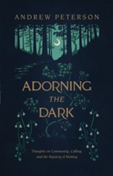 Adorning the Dark: Thoughts on Community, Calling, and the Mystery of Making - eBook