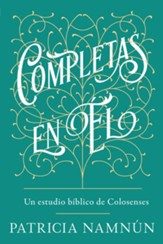 Completas en El: Un estudio de Colosenses - eBook