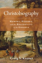 Christobiography: Memory, History, and the Reliability of the Gospels - eBook