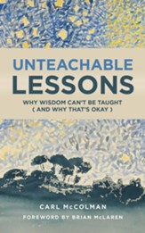 Unteachable Lessons: Why Wisdom Can't Be Taught (and Why That's Okay) - eBook