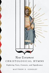 New Testament Christological Hymns: Exploring Texts, Contexts, and Significance - eBook