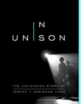 In Unison: The Unfinished Story of Jeremy and Adrienne Camp - eBook