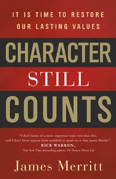 Character Still Counts: It Is Time to Restore Our Lasting Values - eBook