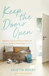 Keep the Doors Open: Lessons Learned from a Year of Foster Parenting - eBook