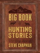 The Big Book of Hunting Stories: The Very Best of Steve Chapman - eBook