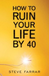 How to Ruin Your Life By 40 - eBook