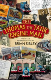 The Thomas the Tank Engine Man: The life of Reverend W Awdry / New edition - eBook