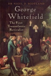 George Whitefield: The First Transatlantic Revivalist / New edition - eBook