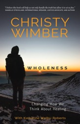 Wholeness: Changing How We Think About Healing / New edition - eBook