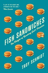 Fish Sandwiches: The Delight of Receiving God's Promises - eBook
