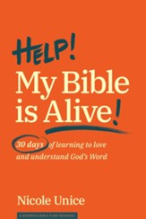 Help! My Bible Is Alive!: 30 Days of Learning to Love and Understand God's Word - eBook