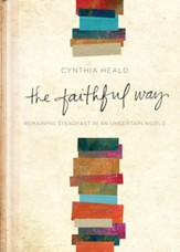 The Faithful Way: Remaining Steadfast in an Uncertain World - eBook