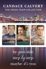 The Crisis Team Collection: By Your Side / Step by Step / Maybe It's You - eBook