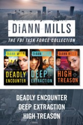 The FBI Task Force Collection: Deadly Encounter / Deep Extraction / High Treason - eBook