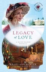 Legacy of Love (): A Haven Manor Novella - eBook