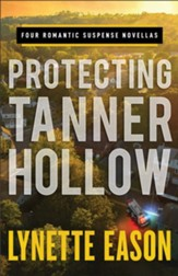 Protecting Tanner Hollow: Four Romantic Suspense Novellas - eBook