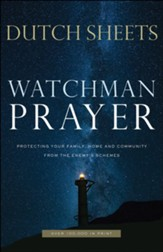 Watchman Prayer: Protecting Your Family, Home and Community from the Enemy's Schemes - eBook