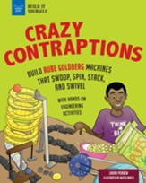 Crazy Contraptions: Build Rube Goldberg Machines that Swoop, Spin, Stack, and Swivel: with Hands-on Engineering Activities - eBook
