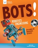 Bots! Robotics Engineering: with  Hands-On Makerspace Activities - eBook
