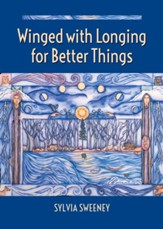 Winged with Longing for Better Things - eBook