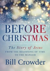 Before Christmas: The Story of Jesus from the Beginning of Time to the Manger - eBook