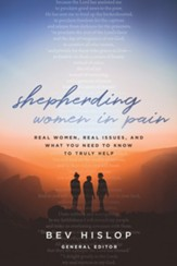 Shepherding Women in Pain: Real Women, Real Issues, and What You Need to Know to Truly Help - eBook