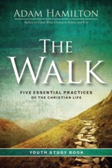 The Walk Youth Study Book: Five Essential Practices of the Christian Life - eBook
