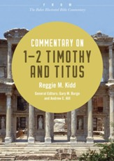 Commentary on 1-2 Timothy and Titus: From The Baker Illustrated Bible Commentary - eBook