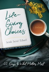 Life-Giving Choices: 60 Days to What Matters Most - eBook