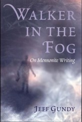 Walker in the Fog: On Mennonite Writing