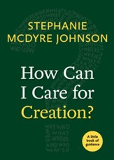 How Can I Care for Creation?: A Little Book of Guidance - eBook