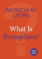 What Is Evangelism?: A Little Book of Guidance - eBook
