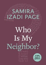 Who Is My Neighbor?: A Little Book of Guidance - eBook