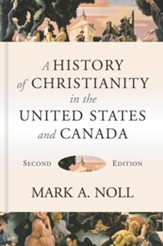 A History of Christianity in the United States and Canada - eBook