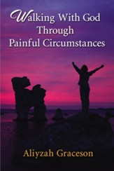 Walking With God Through Painful Circumstances - eBook