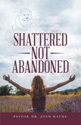 Shattered Not Abandoned - eBook