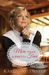 More than a Pretty Face (A Harvey House Brides Novella): A Patchwork Family Novella - eBook