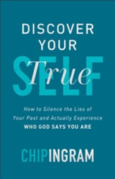 Discover Your True Self: How to Silence the Lies of Your Past and Actually Experience Who God Says You Are - eBook