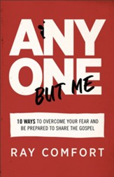 Anyone but Me: 10 Ways to Overcome Your Fear and Be Prepared to Share the Gospel - eBook