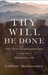 Thy Will Be Done: The Ten Commandments and the Christian Life - eBook