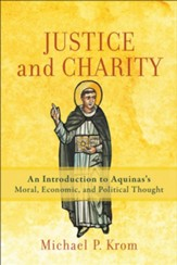 Justice and Charity: An Introduction to Aquinas's Moral, Economic, and Political Thought - eBook